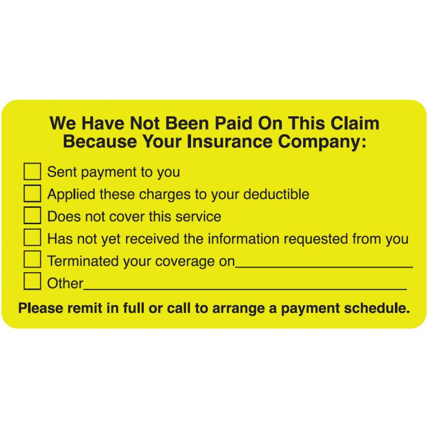 """WE HAVE NOT BEEN PAID ON THIS CLAIM Label - Size 3 1/4""""W x 1 3/4""""H"""