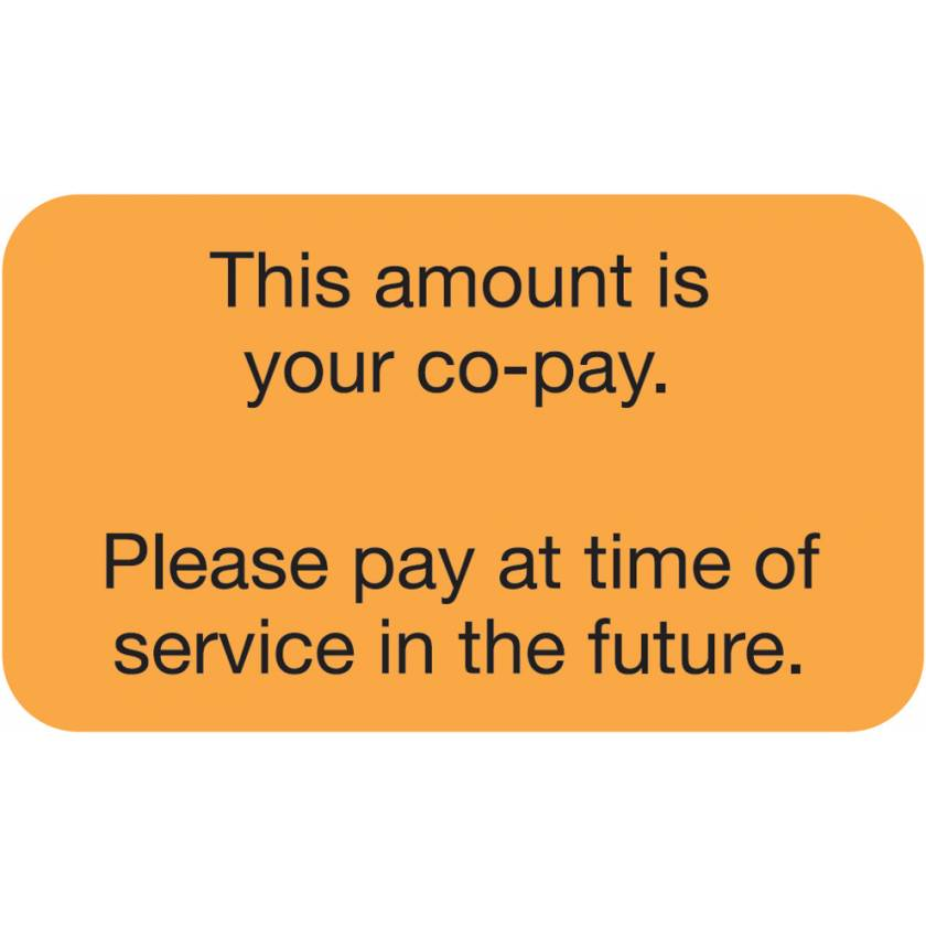 """THIS AMOUNT IS YOUR CO-PAY Label - Size 1 1/2""""W x 7/8""""H"""