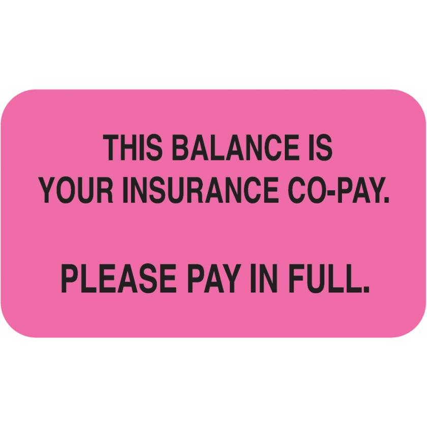 """THIS BALANCE IS YOUR INSURANCE CO-PAY Label - Size 1 1/2""""W x 7/8""""H"""