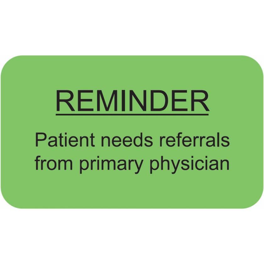 "REMINDER PATIENT NEEDS REFERRALS Label - Size 1 1/2""W x 7/8""H"