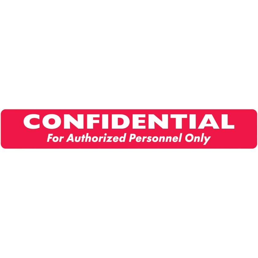 """CONFIDENTIAL FOR AUTHORIZED PERSONNEL ONLY Label - Size 6 1/2""""W x 1""""H"""