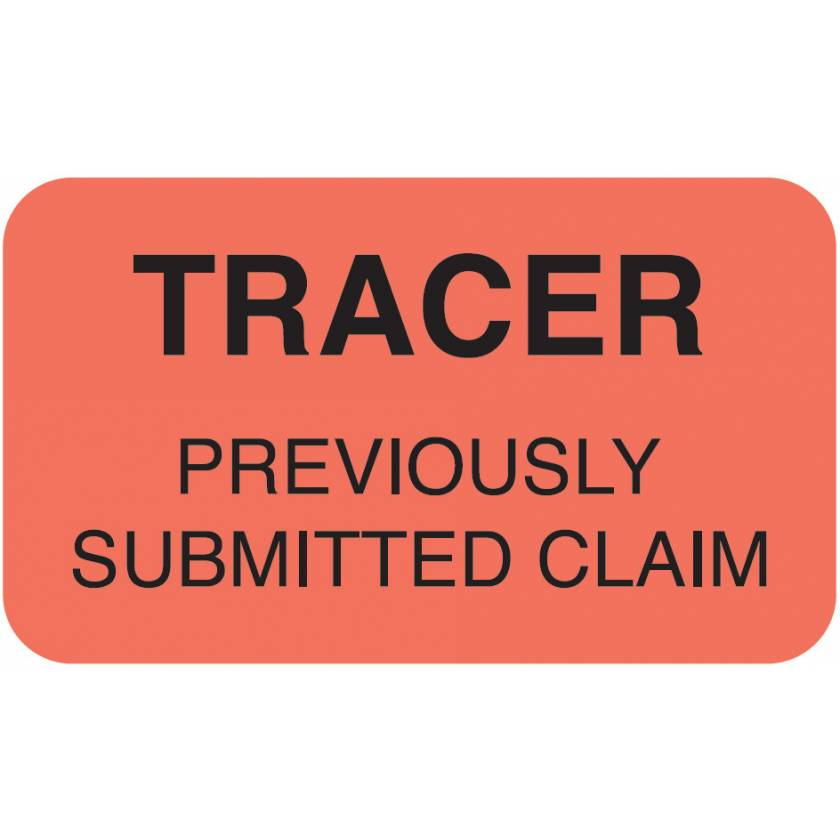 "TRACER PREVIOUSLY SUBMITTED CLAIM Label - Size 1 1/2""W x 7/8""H"