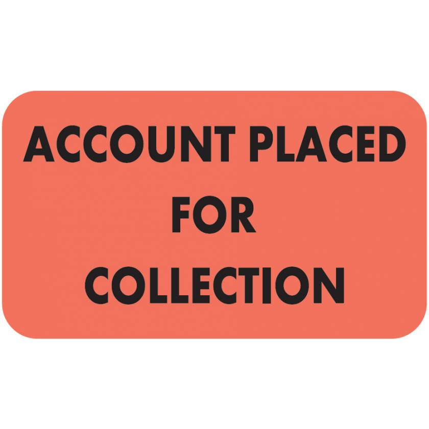 """ACCOUNT PLACED FOR COLLECTION Label - Size 1 1/2""""W x 7/8""""H"""
