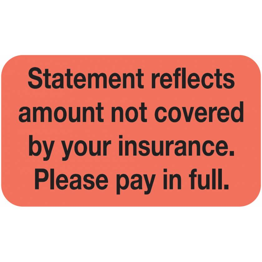 "STATEMENT REFLECTS AMOUNT NOT COVERED Label - Size 1 1/2""W x 7/8""H"