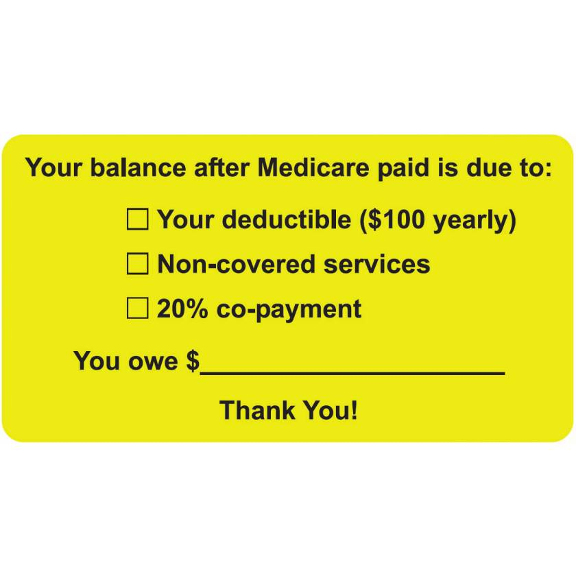 """YOUR BALANCE AFTER MEDICARE PAID IS DUE TO Label - Size 3 1/4""""W x 1 3/4""""H"""