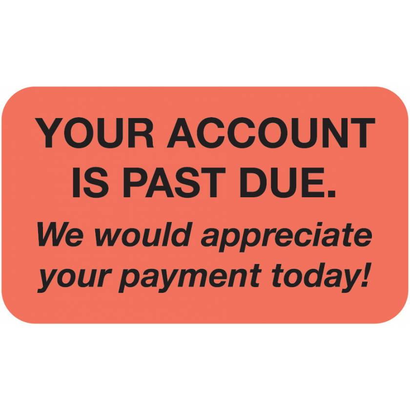 """YOUR ACCOUNT IS PAST DUE Label - Size 1 1/2""""W x 7/8""""H"""