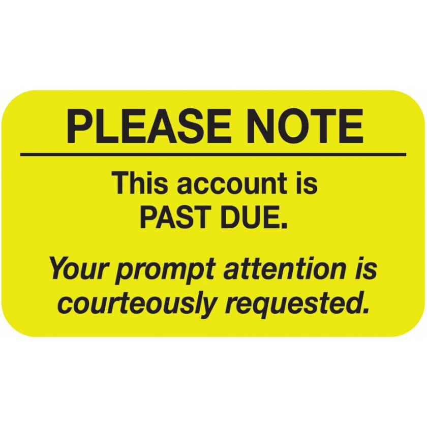 """PLEASE NOTE THIS ACCOUNT IS PAST DUE Label - Size 1 1/2""""W x 7/8""""H"""