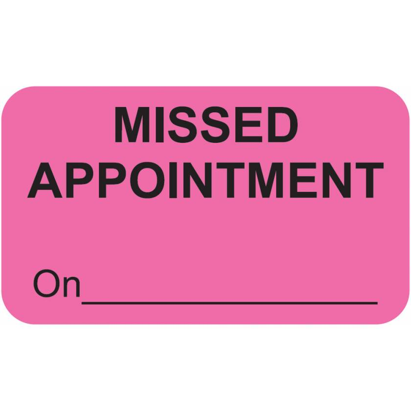 """MISSED APPOINTMENT On Label - Size 1 1/2""""W x 7/8""""H"""