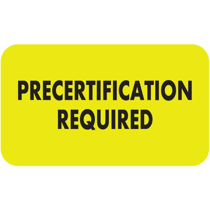 "PRECERTIFICATION REQUIRED Label - Size 1 1/2""W x 7/8""H"