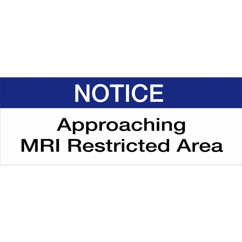 """""""NOTICE, Approaching MRI Restricted Area"""" Plastic Sign"""