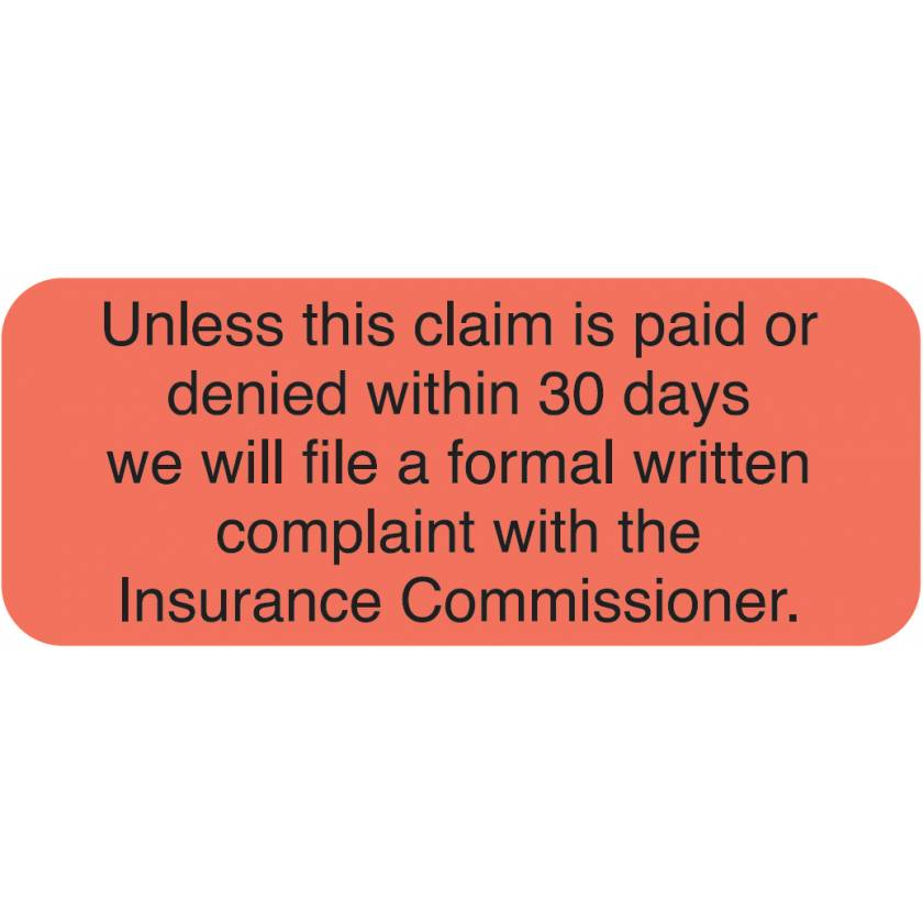 """UNLESS THIS CLAIM IS PAID OR DENIED Label - Size 1 7/8""""W x 3/4""""H"""